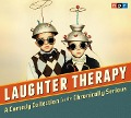 Laughter Therapy: A Comedy Collection for the Chronically Serious - Npr