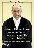 """""""Wenn Deutschland so scheiße ist, warum sind Sie dann hier?"""" - Stephan Zantke"""