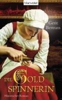 Die Goldspinnerin - Gerit Bertram