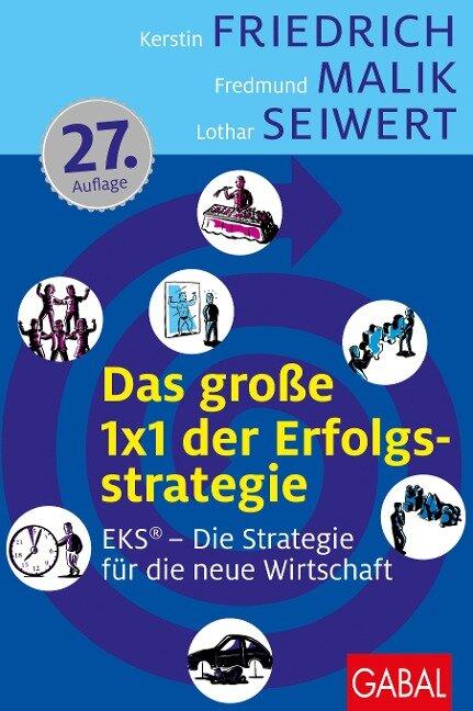 Das große 1x1 der Erfolgsstrategie - Kerstin Friedrich, Fredmund Malik, Lothar Seiwert