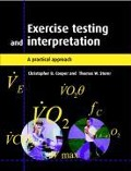 Exercise Testing and Interpretation - Christopher B. (University of California, Los Angeles) Cooper, Thomas W. (El Camino Community College, Los Angeles) Storer