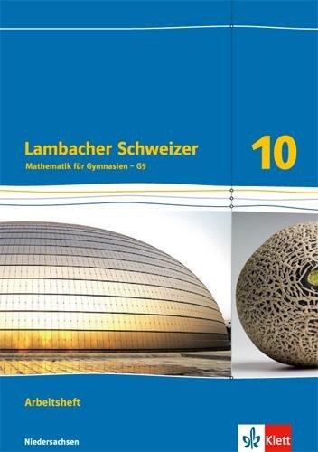 Lambacher Schweizer - Ausgabe für Niedersachsen G9. Arbeitsheft plus Lösungsheft 10. Schuljahr -