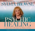 Psychic Healing: Using the Tools of a Medium to Cure Whatever Ails You - Sylvia Browne