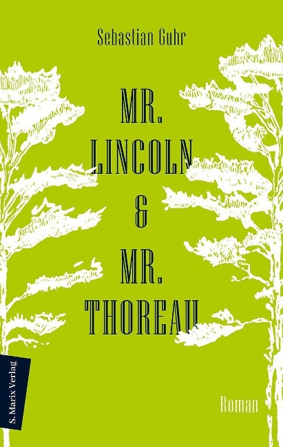 Mr. Lincoln & Mr. Thoreau - Sebastian Guhr