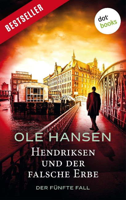 Hendriksen und der falsche Erbe: Der fünfte Fall - Ole Hansen