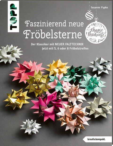 Faszinierend neue Fröbelsterne (kreativ.kompakt) - Susanne Pypke