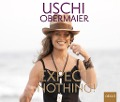 Expect nothing! - Uschi Obermaier