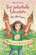 Vier zauberhafte Schwestern - Wie alles begann: Flora und die Kraft der Erde - Sheridan Winn