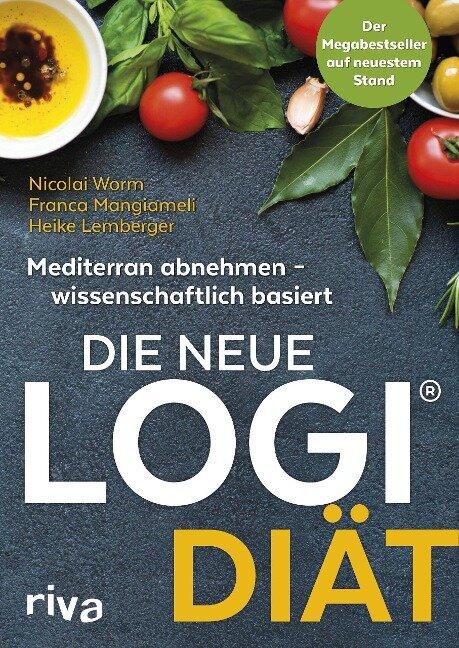 Die neue LOGI-Diät - Nicolai Worm, Franca Mangiameli, Heike Lemberger