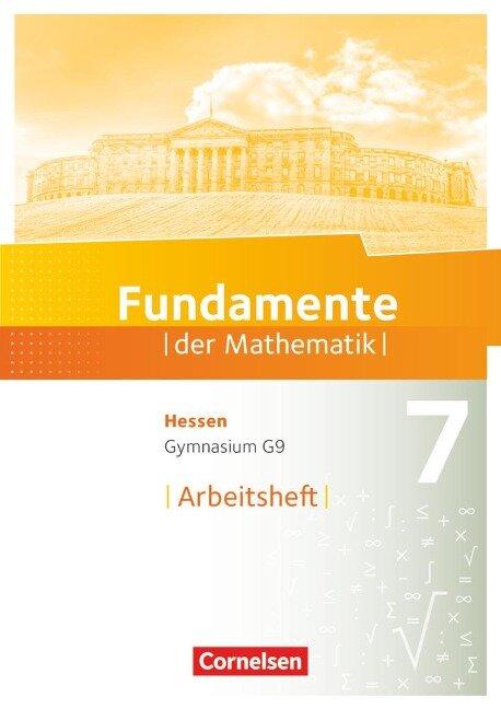 Fundamente der Mathematik 7. Schuljahr - Hessen - Arbeitsheft mit Lösungen -