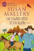 Ein Cowboy küsst selten allein - Susan Mallery
