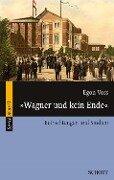 """""""Wagner und kein Ende"""" - Egon Voss"""