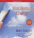 Manifesting Change: It Couldn't Be Easier - Mike Dooley