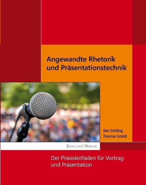 Angewandte Rhetorik und Präsentationstechnik - Gert Schilling