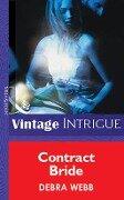 Contract Bride (Mills & Boon Vintage Intrigue) - Debra Webb