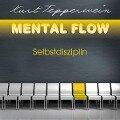 Mental Flow: Selbstdisziplin - Kurt Tepperwein