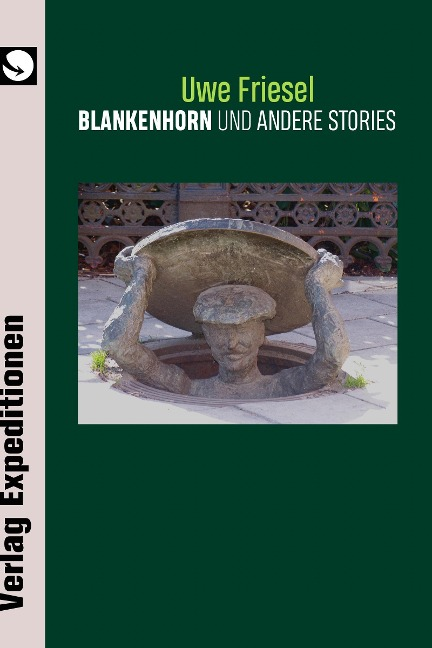 Blankenhorn und andere Stories - Uwe Friesel