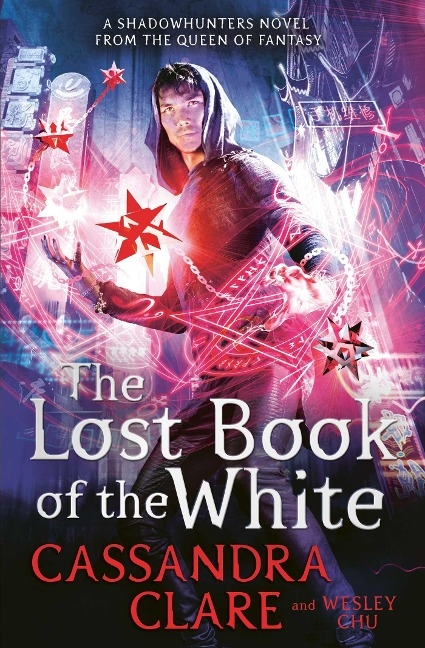 The Lost Book of the White - Cassandra Clare, Wesley Chu