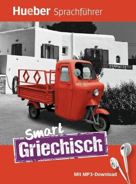 Smart Griechisch. Buch mit MP3-Download - Juliane Forßmann, Ioannis Metaxas