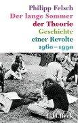 Der lange Sommer der Theorie - Philipp Felsch