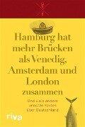 Hamburg hat mehr Brücken als Venedig, Amsterdam und London zusammen -