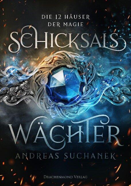 Die 12 Häuser der Magie - Andreas Suchanek