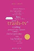 Trash-TV. 100 Seiten - Anja Rützel