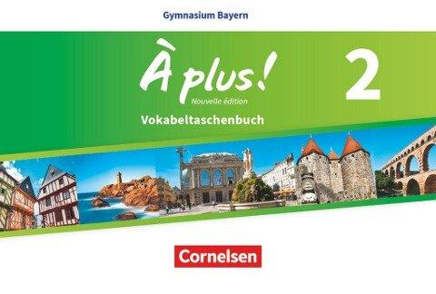 À plus ! - Nouvelle édition - Bayern Band 2 - Vokabeltaschenbuch -