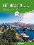 Oi, Brasil! aktuell A1. Kurs- und Arbeitsbuch + 2 Audio-CDs - Nair Nagamine Sommer, Odete Nagamine Weidmann, Armindo José de Morais