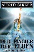 Der Magier der Elben - Alfred Bekker