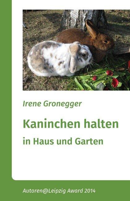 Kaninchen halten in Haus und Garten - Irene Gronegger