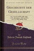 Geschichte der Gesellschaft, Vol. 7 - Johann Joseph Roßbach