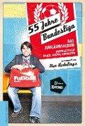 55 Jahre Bundesliga - das Jubiläumsalbum - Ben Redelings