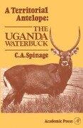 Territorial Antelope: The Uganda Waterbuck - C. Spinage
