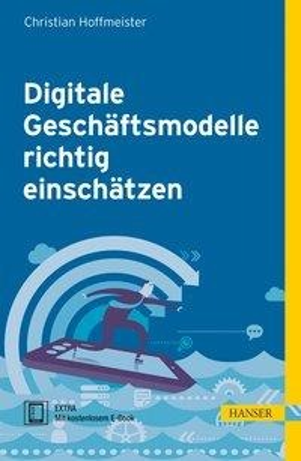 Digitale Geschäftsmodelle richtig einschätzen - Christian Hoffmeister
