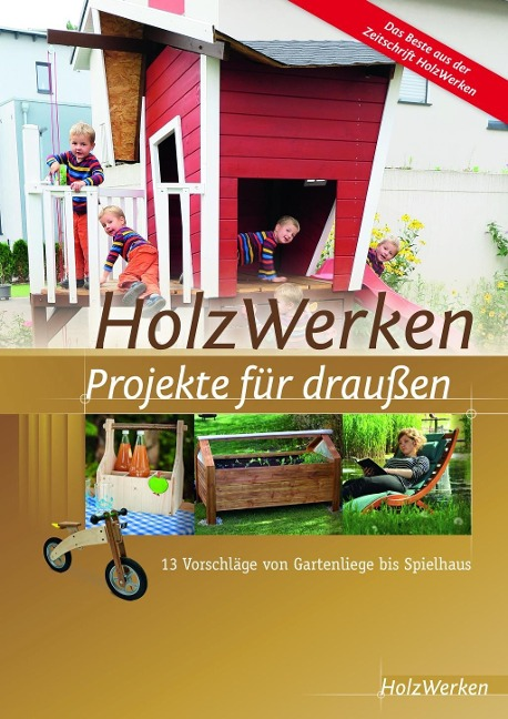 HolzWerken - Projekte für draußen -