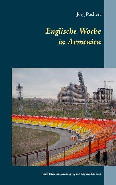 Englische Woche in Armenien - Jörg Pochert