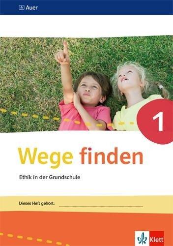 Wege finden. Arbeitsheft Klasse 1. Ausgabe Sachsen, Sachsen-Anhalt und Thüringen ab 2017 -