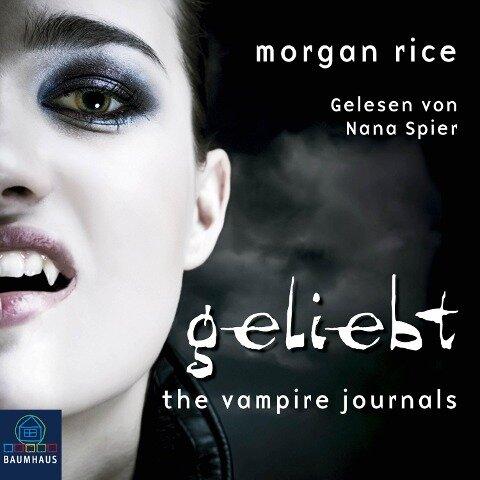 GELIEBT (Band #2 Der Weg Der Vampire) - Morgan Rice