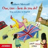 One, two - how do you do? - Robert Metcalf