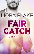 Fair Catch - Liora Blake