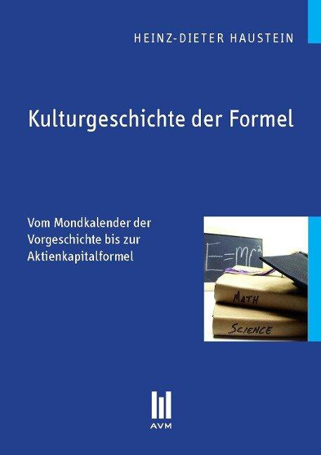 Kulturgeschichte der Formel - Heinz-Dieter Haustein