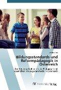 Bildungsstandards und Reformpädagogik in Österreich - Andrea Pisa