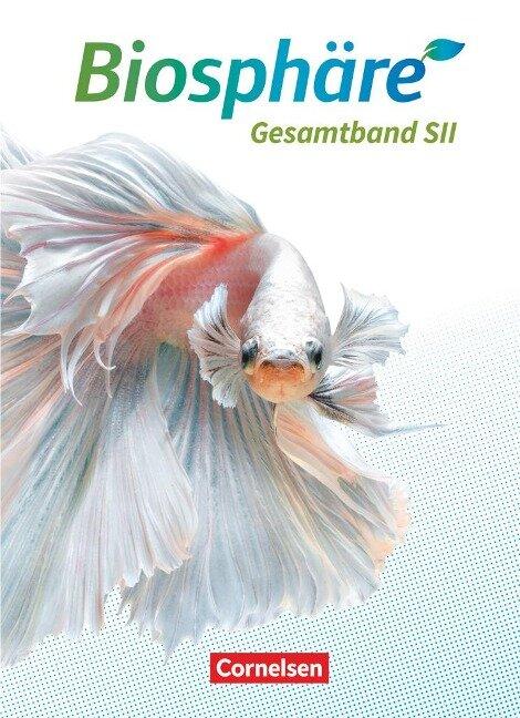 Biosphäre Sekundarstufe II - 2.0 - Allgemeine Ausgabe. Gesamtband - Schülerbuch - Joachim Becker, Christian Gröne, Daniela Jatzwauk, Birgit Krämer, Hansjörg Küster