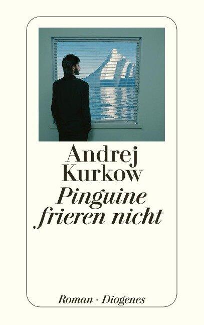 Pinguine frieren nicht - Andrej Kurkow