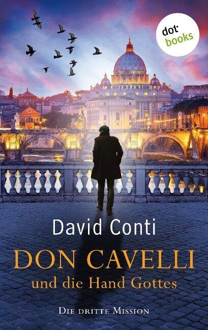 Don Cavelli und die Hand Gottes: Die dritte Mission - David Conti