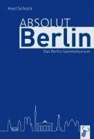 Absolut Berlin - Axel Schock