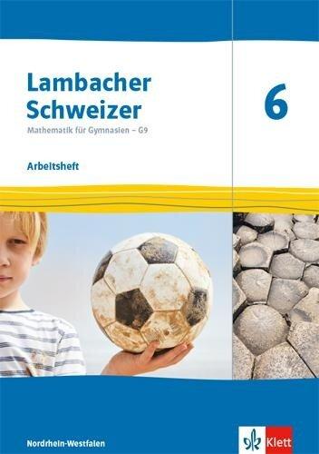 Lambacher Schweizer Mathematik 6 - G9. Ausgabe Nordrhein-Westfalen. Arbeitsheft plus Lösungsheft Klasse 6 -