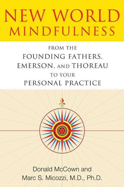 New World Mindfulness - Donald Mccown, Marc S. Micozzi