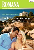 Prickelnde Versuchung an der Cote d'Azur - Sarah Leigh Chase